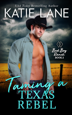 Taming a Texas Rebel by Katie Lane